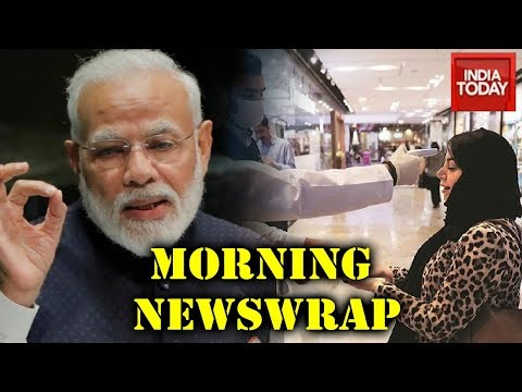 Morning Newswrap: Covid19 Updates From All Over India | PM Modi To Hold Floor Meeting With Oppn