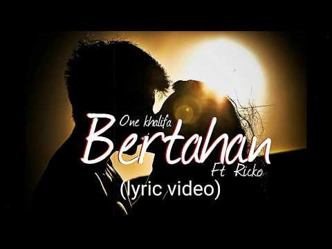 ONE khalifa - BERTAHAN ft RICKO (lyric video)
