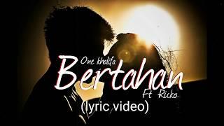 ONE khalifa - BERTAHAN ft RICKO (lyric video)