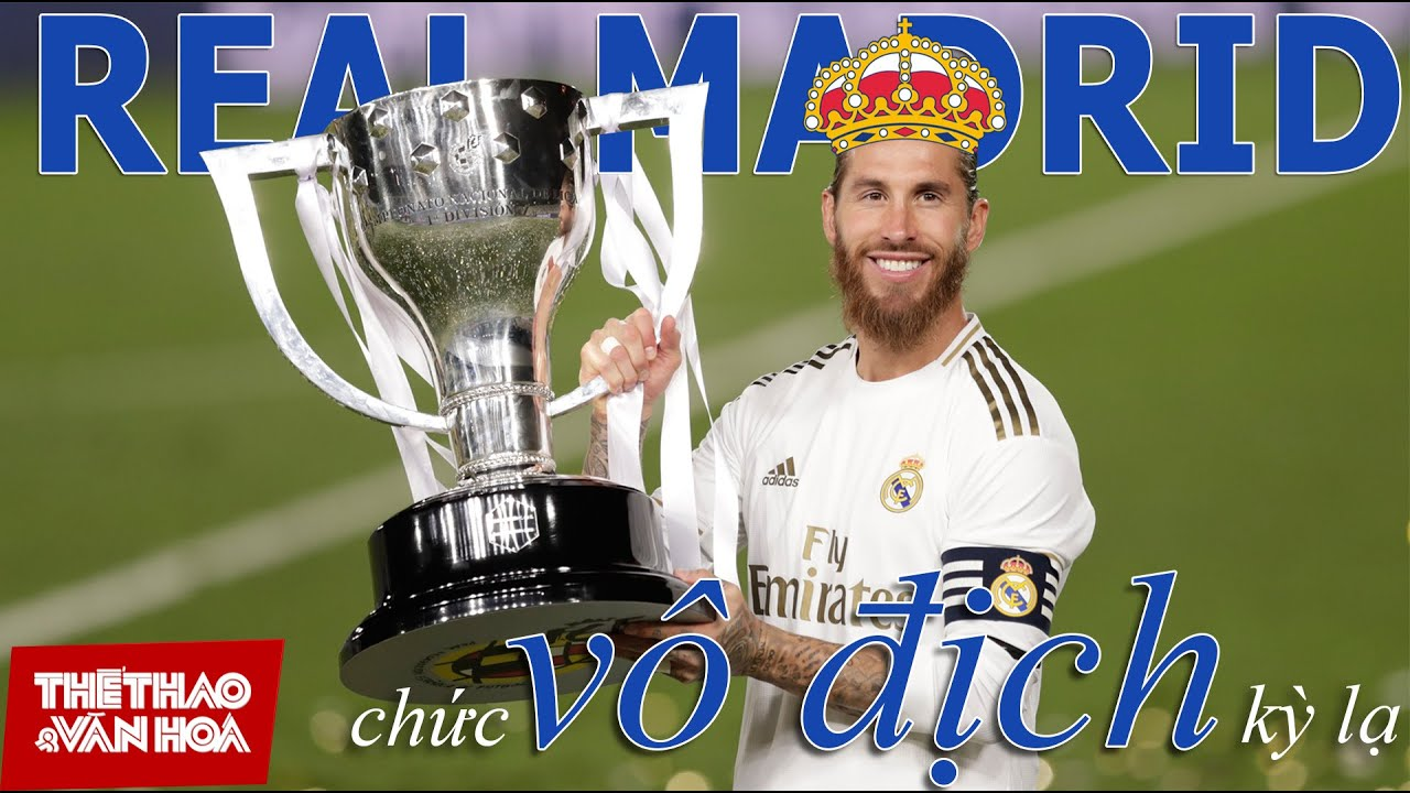 [BÓNG ĐÁ TÂY BAN NHA] Real Madrid, HLV Zidane và chức vô địch La Liga kỳ lạ nhất trong lịch sử