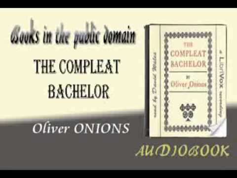 The Compleat Bachelor audiobook Oliver ONIONS