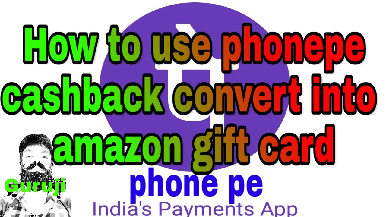 how to use phone pe cashback with convert into Amazon gift card ...