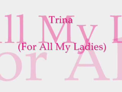 Trina (For All My Ladies)
