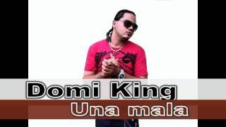 Domi king - Una mala