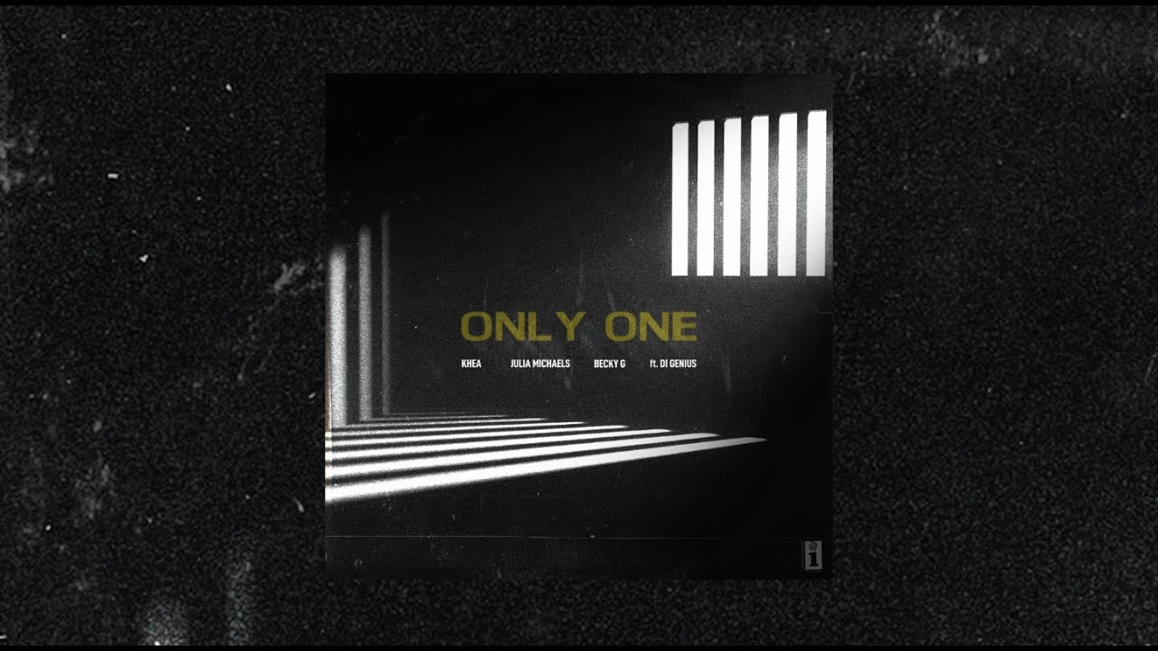 KHEA, Julia Michaels, Becky G Ft. Di Genius - Only One (Official Lyric Video)