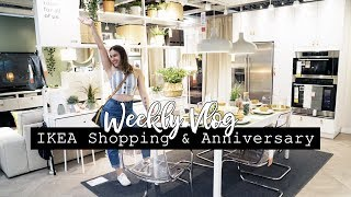 IKEA SHOPPING & OUR 1 YEAR ANNIVERSARY! || Weekly Vlog #27