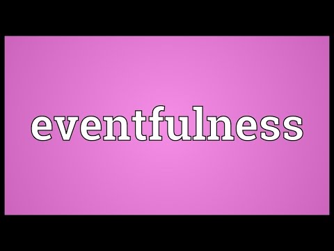 Header of eventfulness