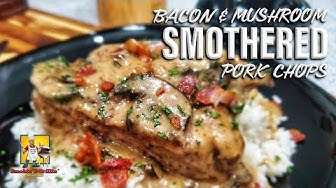 Bacon and Mushroom Smothered Pork Chops