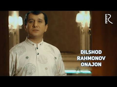 Dilshod Rahmonov - Onajon   Дилшод Рахмонов - Онажон