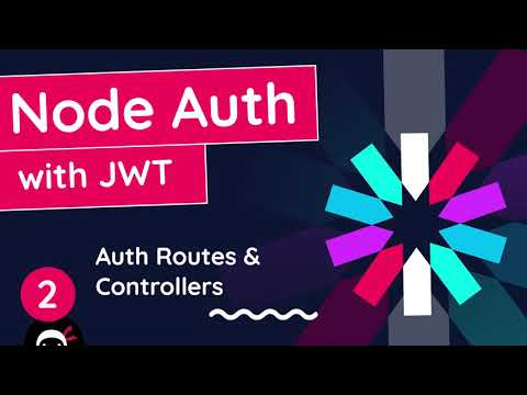 Node Auth Tutorial (JWT) #2 - Auth Routes & Controllers
