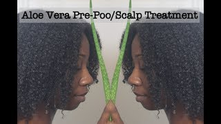 Testing Out &quotBest Pre-Poo Routine For Natural Hair - Aloe Vera  *Naptural85 Inspired*
