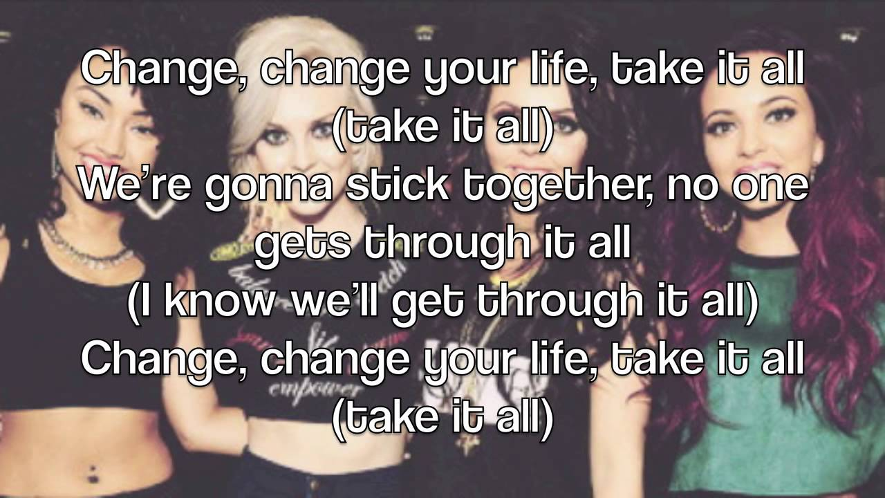 little mix change your life lyrics on screen pictures youtube. Black Bedroom Furniture Sets. Home Design Ideas