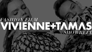 VIVIENNE+TAMAS Fashion Film Showreel 2020