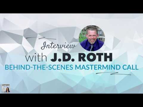 Behindthes Mastermind Call, with J.D. Roth  Afford Anything Podcast Ep. 49