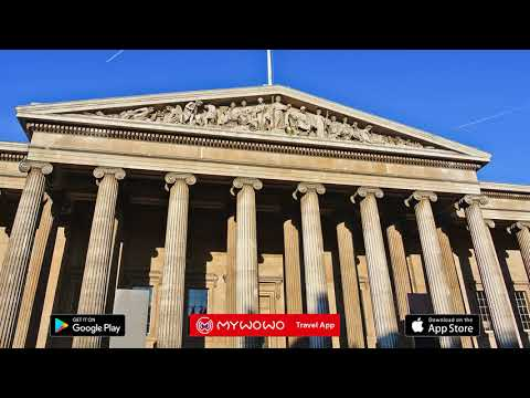 British Museum – Introduction – Londres – Audioguide – MyWoWo Travel App