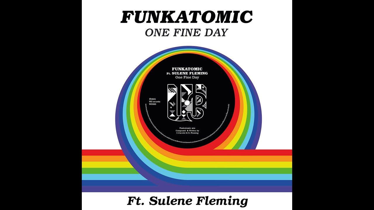 One Fine Day - Funkatomic ft Sulene Fleming