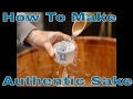 How To Make Authentic Sake