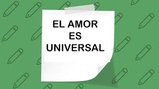 El Amor Es Universal