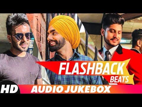 Flashback Beats | Audio Jukebox | Ammy Virk | Mankirt Aulakh | Jassi Gill | Kaur B | New Song 2018
