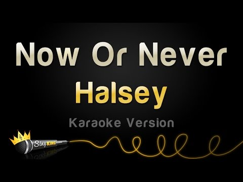 Halsey - Now Or Never (Karaoke Version)