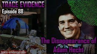 The Disappearance of Adam Hecht - Trace Evidence #88