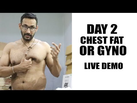 Day2 - Chest fat or Gyno, LIVE DEMO