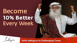 Become 10% Better Than Before Every Week | With Sadhguru in Challenging Times - 01 Apr