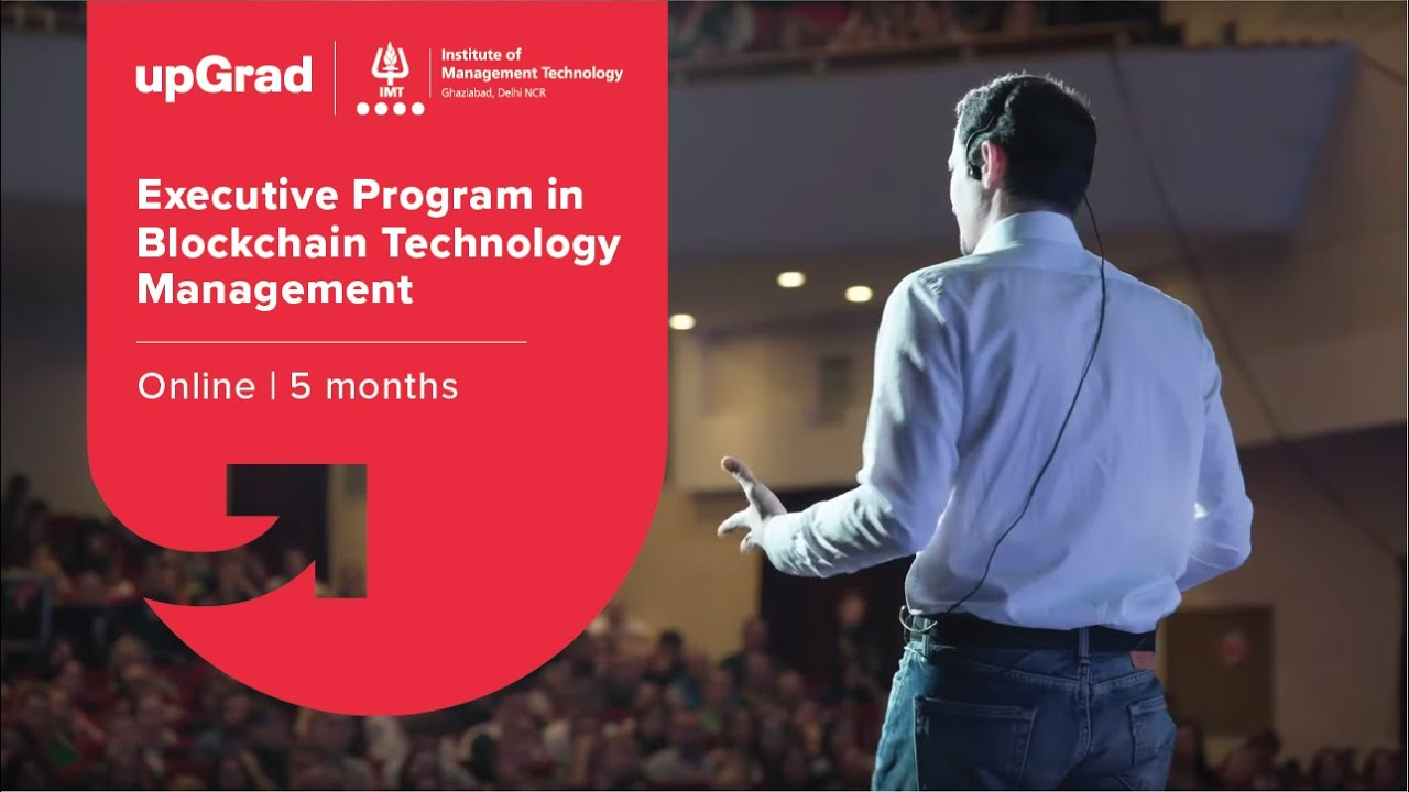 Executive Program in Blockchain Technology Management | IMT Ghaziabad | upGrad