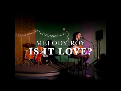 Is It Love? (Original Song by Melody Roy) Lyrics in description