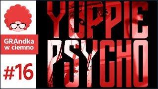 "Yuppie Psycho PL #16 | ""A man of wealth and taste"""