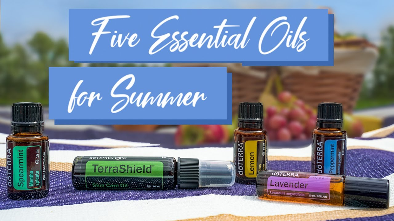 Five Essential Oils for Summer