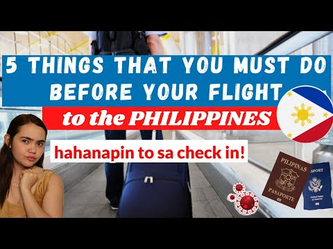 5 THINGS THAT FILIPINOS, BALIKBAYANS & FOREIGNERS MUST DO BEFORE TRAVELING TO THE PHILIPPINES 2021