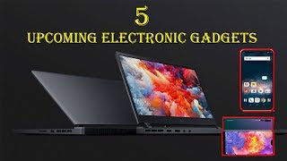 5 Upcoming Attractive Electronic Gadgets| #Mobiles