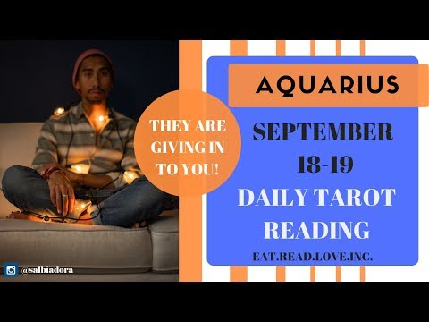 """AQUARIUS - """"THEY ARE WILLING TO WORK ON YOUR TERMS"""" SEPTEMBER 18-19 DAILY TAROT READING"""