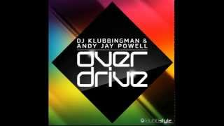 DJ Klubbingman & Andy Jay Powell - Overdrive (RainDropz! Remix Edit)