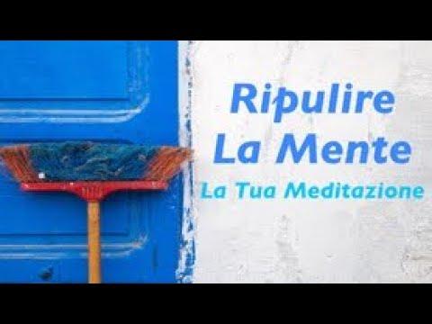 Ripulire la Mente - Meditazione Metodo per liberare la mente da vecchi Schemi