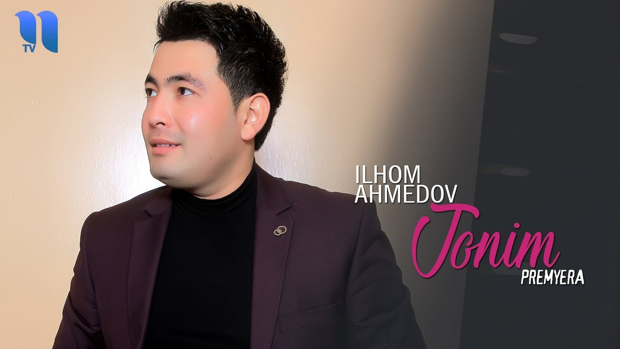 Ilhom Ahmedov - Jonim | Илхом Ахмедов - Жоним (music version)
