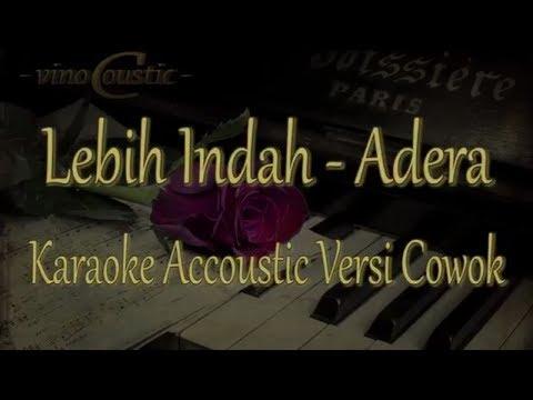 Adera - Lebih Indah (Karaoke Akustik Versi Cowok)