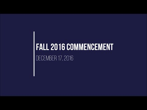 Fall 2016 Commencement Exercises