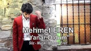 Mehmet Eren - Yanar Oldum