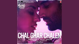 "Chal Ghar Chalen (From ""Malang - Unleash The Madness"") (feat. Arijit Singh)"