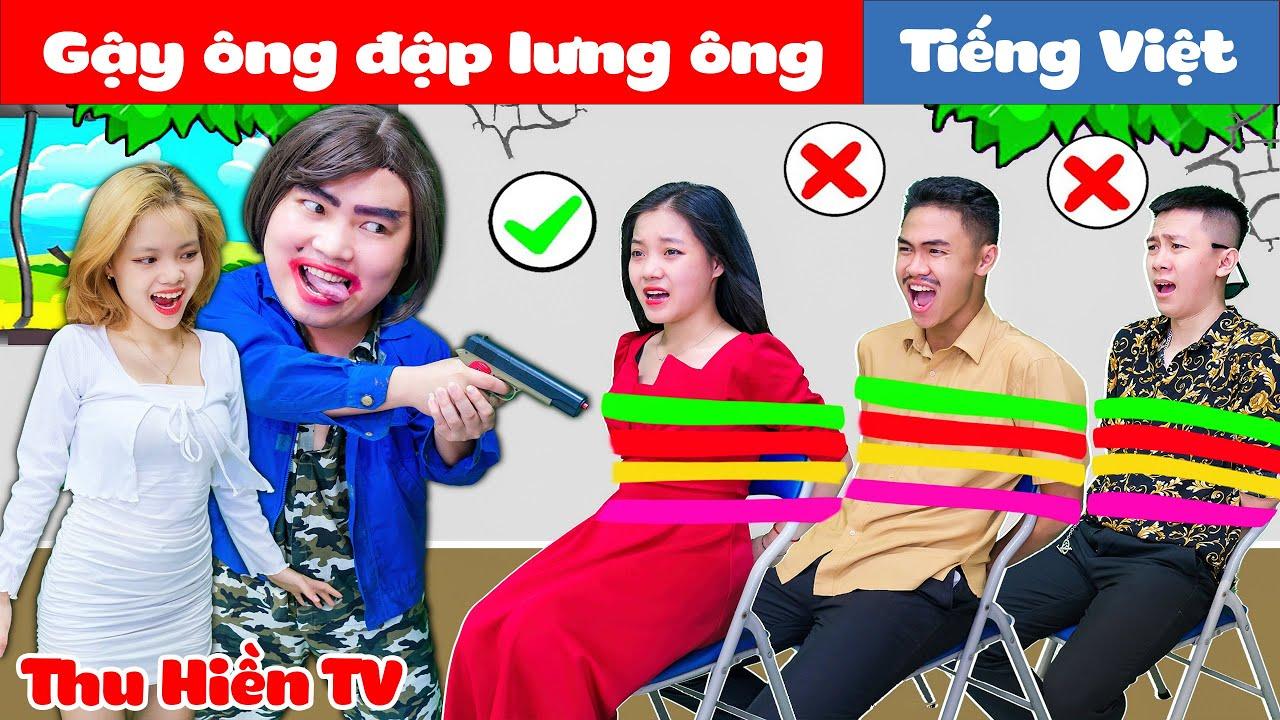 Download GẬY ÔNG ĐẬP LƯNG ÔNG 💕 Phim Cổ Tích Đời Thực Tập 83 💕 Thu Hiền TV