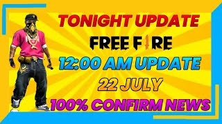 TONIGHT 12:00 AM UPDATE | 22 JULY | TONIGHT EVENT OF FREE FIRE | GW ADNAN