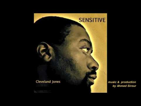"""""""Sensitive"""" - feat. Cleveland P. Jones (music & production by Ahmed Sirour)"""