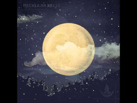Reckless Kelly - Didn't Mean To Break Your Heart