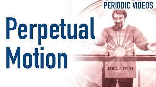 Perpetual Motion Machine - Periodic Table of Videos