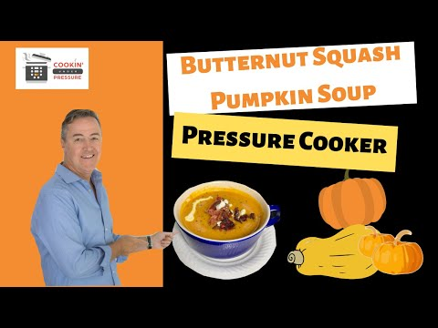 Butternut Squash and Pumpkin Soup Pressure Cooker