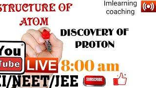 CLASS XI /NEET /JEE / INORGANIC CHEMISTRY /DISCOVERY OF PROTON