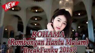 Gambar cover DJ ROHAMA (Rombongan Hantu Malam) BreakFunky 2018!