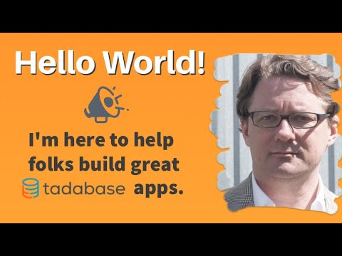 Hello World!  Introduction to my Tadabase blog and videos.